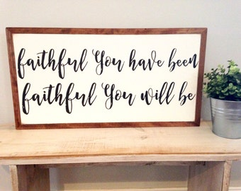 Faithful you have been | 2'x1' | wood sign | framed sign | custom sign | gallery wall