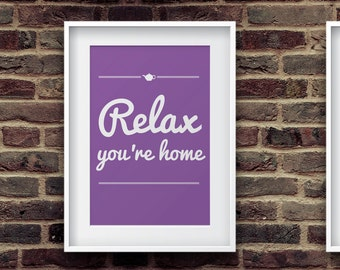 Limited Edition Wall Art – Relax you're home in purple print– Printable art download – Wall art for your hallway, living room or bedroom