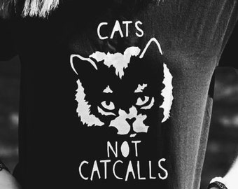 CATS NOT CATCALLS shirt