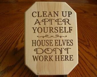 Laser Engraved House Elves Don't Work Here -  Laser Engraved Wood Plaque