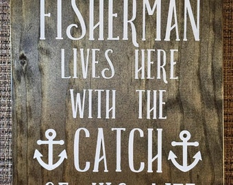 A Fisherman Lives Here With The Catch Of His Life Wooden Sign, nautical, beach decor, fishing