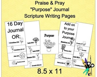 "16 Printable ""Purpose"" Scripture Writing Pages for a 8.5x11 Journal. Great ADD ON to the Praise & Pray ""Purpose"" Journal"