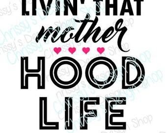 Mother Hood SVG cut file / mother svg / motherhood svg / mom svg / loving mom svg / mom vinyl crafts / mom cut file / mom clip art