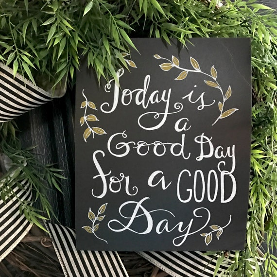 Today is a Good Day for a good day chalkboard art print - 8x10 - frameable