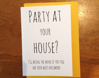 Party at your house WIFI Greeting Card - FREE POSTAGE