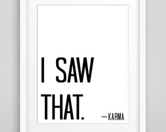 I Saw That, Karma Typography Digital Print, Instant Download Art, Karma Print, Black and White Prints, Modern Art, Funny Quote Print