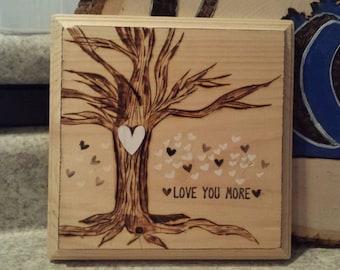 I love you more Tree Wood Burning