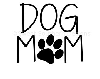 Dog Mom SVG DXD PDF instant download design for cricut or silhouette