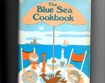 1968  The Blue Sea Cookbook by Sarah D Alberton. Book Club Edition Hardcover with Dust Jacket, Vintage Seafood Cookbook