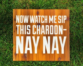 SALE! Painted wooden sign, wine gifts, chardonnay lover gift, gifts for friends, wine lover gifts, chardonnay gifts, rap gift, hip hop gift