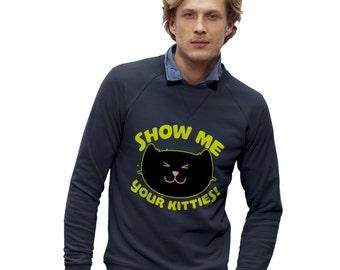 Men's Show Me Your Kitties! Sweatshirt