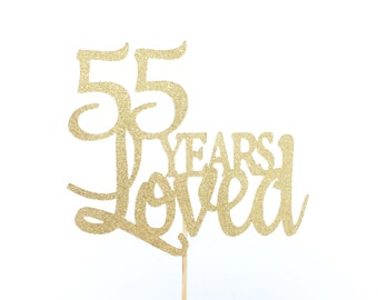 55 Years Loved Cake Topper, 55th Anniversary Cake Topper, Birthday Cake Topper