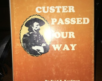 Custer Passed Our Way
