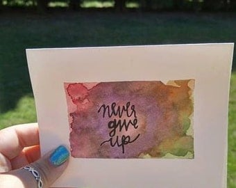 Never Give Up Stationary Card