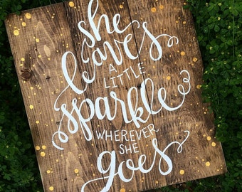 She leaves a little sparkle wherever she goes - Barnwood style sign
