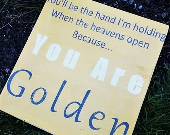 You Are Golden Hand-Painted Sign