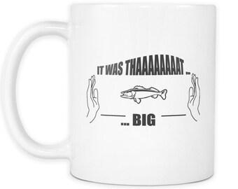 It WAs That Big Fishing Mug