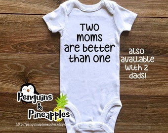 Two moms are better than one - Lesbian moms - Baby shower gift - Lesbian couple - Gay couple - Gay parents - LGBT - Two dads are better