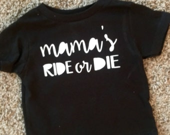 Mama's Ride or Die T-Shirt//Onesie