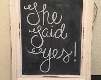 She Said Yes! Chalkboard Frame