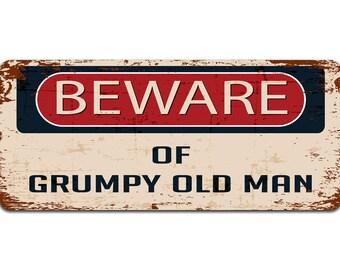 Beware of Grumpy Old Man | Metal Sign | Vintage Effect