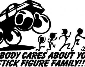 Nobody Cares About Your Stick Family Vinyl Decal - Choose Size/Color
