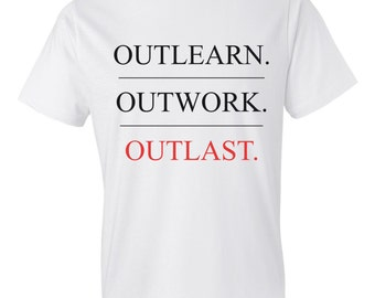 Outlearn Outwork Outlast Tee // Motivational // Millionaire Mindset (Mens)