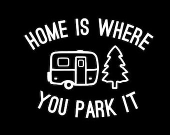Camper RV Decal Home Is Where You Park It