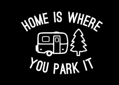 Details RV Camper Home Is Where You Park