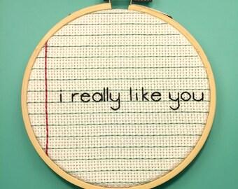 "Love Note #1 - ""I really like you"" Hooped Embroidery"