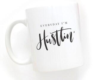Every day I'm Hustlin Mug