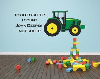 To Go To Sleep I Count John Deeres, Not Sheep Bedroom Tractor Vinyl Wall  Decal Part 59
