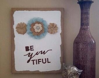 Be You Tiful Wall Art, Burlap Canvas Wall Art, Inspirational Wall Art, One of a Kind Wall Art, Unique Wall Art, Home Decor, Wall Art
