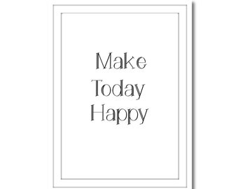Make Today Happy Black and White, Printable Art, Instant Download, Wall Art, Home Decor, Printable Art