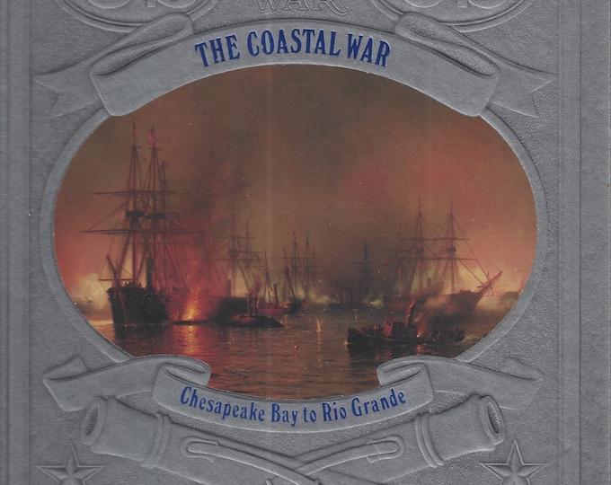 Time-Life: The Civil War-The Coastal War-Chesapeake Bay to Rio Grande