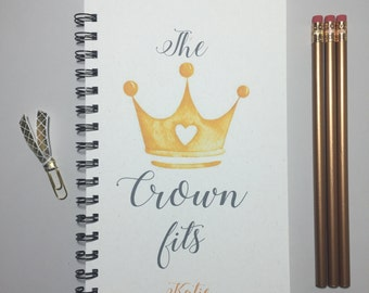 The Crown Fits, Journal, Bullet Journal, Notebook, Spiral Journal, Spiral Notebook, Cute Journal, Princess, Personalized, Gift, Sketchbook