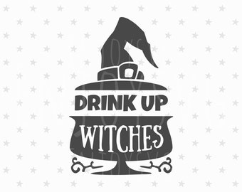 Drink Up Witches svg Halloween SVG Halloween svg file Halloween svg Design Cutting File Cricut File SVG Fall svg Silhouette Fall svg file
