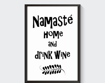 Namaste Home and Drink Wine Printable Wall Art Kitchen Hostess Gift Home Decor Digital Download