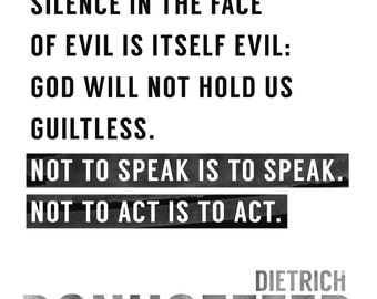 Silence in the Face..Bonhoeffer Quote Typography Quotes Wall Art Black and White Inspirational Christian Theology Printable Digital Download