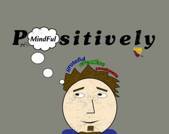 Positively Mindful (Male) T-Shirt