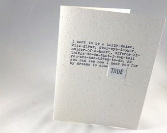 I want to be a happy-maker, kiss-giver; love card; dreams come TRUE; original hand-typed card; ginger hendrix originals