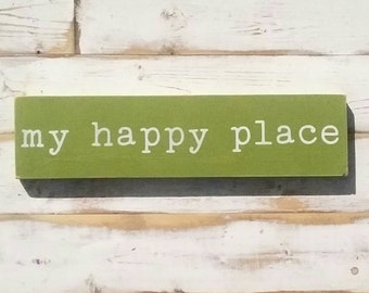 Made to order MY HAPPY PLACE | white on green | handpainted wood sign | Gallery Wall | | encouragement home decor | 3.5x15 inches |