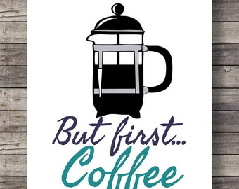 But first: COFFEE | Printable kitchen wall art | Coffee art print | Cafe printable wall art | kitchen decor | Instant download digital print