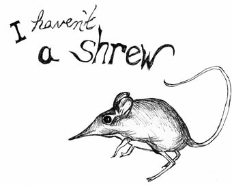 Haven't a Shrew Greeting Card