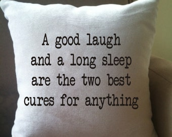 A good laugh and a long sleep decorative throw pillow cover