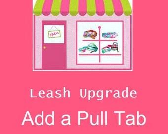 Leash Upgrade: Add a Pull Tab