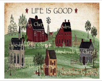 Life Is Good Primitive Landscape of Farms, Houses, County Scene  8 by 10  Folk Art Laser Print by Cheryl Weaver