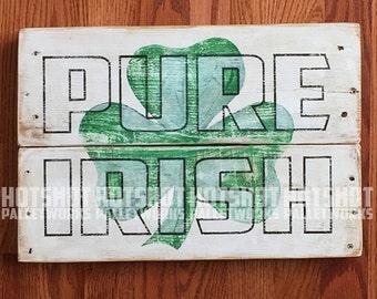 Pure Irish, Irish Pride, Vintage-looking wood sign, hand made, hand painted