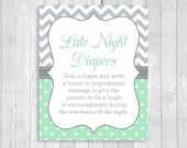Printable 5x7 or 8x10 Late Night Diapers Baby Shower Sign in Mint Green and Gray Chevron and Polka Dots - Funny Advice - Instant Download