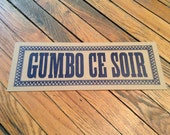 GUMBO CE SOIR Letterpress Hand Printed Sign New Orleans